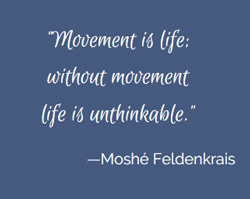 Feldenkrais-quote-movement