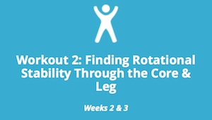 Workout 2: Finding Rotational Stability